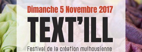 Text'Ill 2017: festival de la création textile mulhousienne!