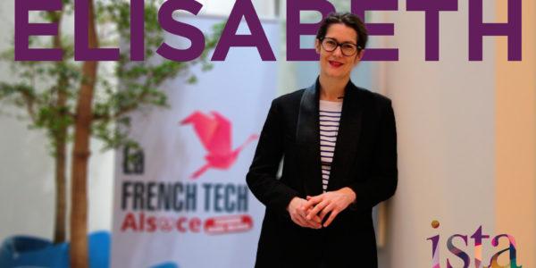 Témoignage d'Elisabeth LECQ, French Tech Alsace